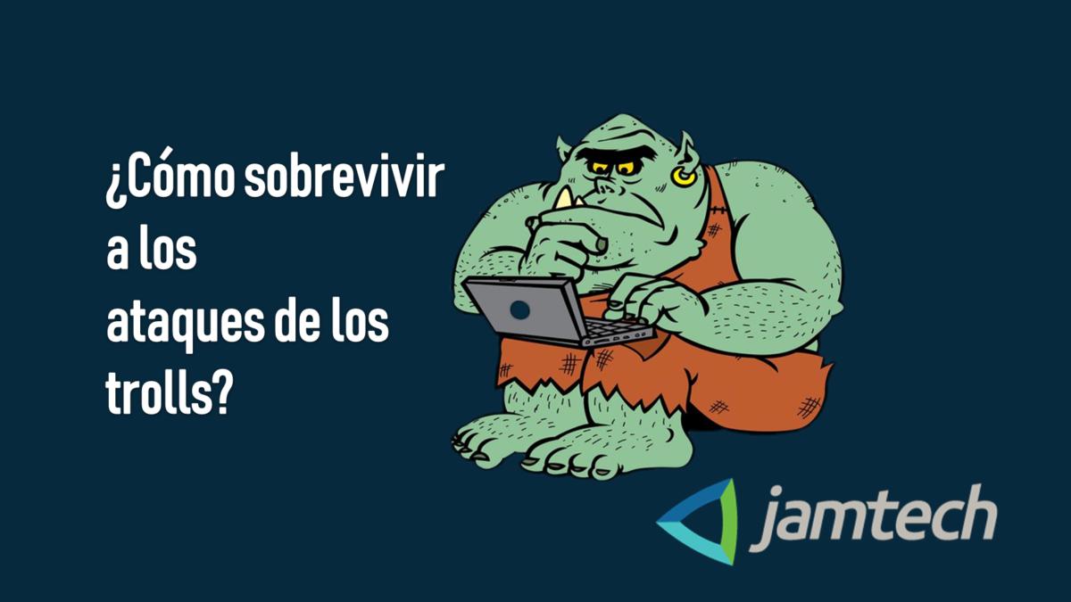 ¿Cómo sobrevivir a los ataques de los trolls?